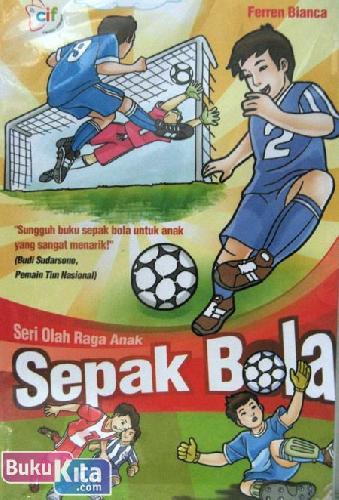 Cover Buku Seri Olah Raga Anak : Sepak Bola