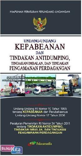 Cover Buku Kepabeanan dan Tindakan Antidumping, Tindakan Imbalan, dan Tindakan Pengamanan Perdagangan Edisi 2011