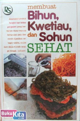 Cover Buku Membuat Bihun, Kwetiau, dan Sohun SEHAT Food Lovers