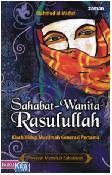 Sahabat-Wanita Rasulullah : Kisah Hidup Muslimah Generasi Pertama