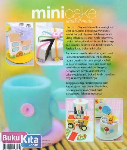 Cover Belakang Buku Mini Cake untuk Pemula : Sajian Dekoratif, unik, & Lezat