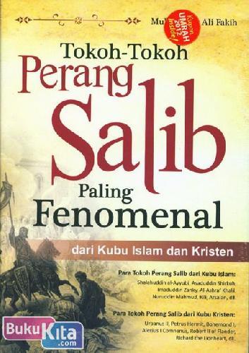 Cover Buku Tokoh-Tokoh Perang Salib Paling Fenomenal - dari Kubu Islam dan Kristen