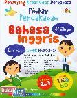 Pintar Percakapan Bahasa Inggris Untuk Anak-Anak (untuk TK & SD)