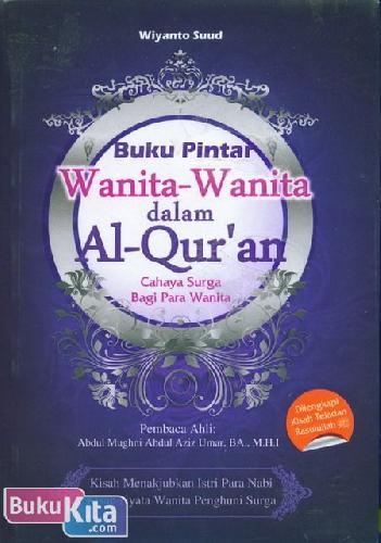 Cover Buku Buku Pintar Wanita-Wanita dalam Al-Quran : Cahaya Surga Bagi Para Wanita