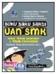 BUKU SAKU SAKTI UAN SMK UNTUK TEKNIK OTOMOTIF & TEKNIK PERMESINAN (MATEMATIKA, BAHASA INDONESIA, BAHASA INGGRIS)