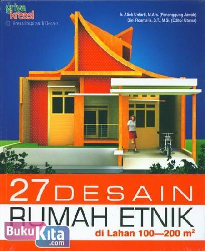 Cover Buku 27 Desain Rumah Etnik di Lahan 100-200 m2