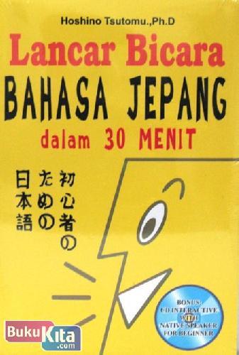 Cover Buku Lancar Bicara Bahasa Jepang dalam 30 Menit