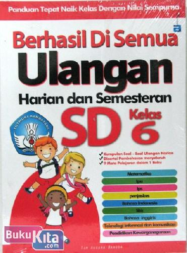 Cover Buku Berhasil Di Semua Ulangan Harian dan Semesteran SD Kelas 6