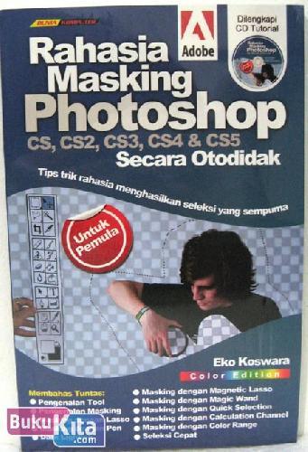Cover Buku Rahasia Masking Photoshop CS, CS2, CS3, CS4 & CS5 Secara Otodidak