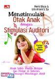 Menstimulasi Otak Anak dengan Stimulasi Auditori