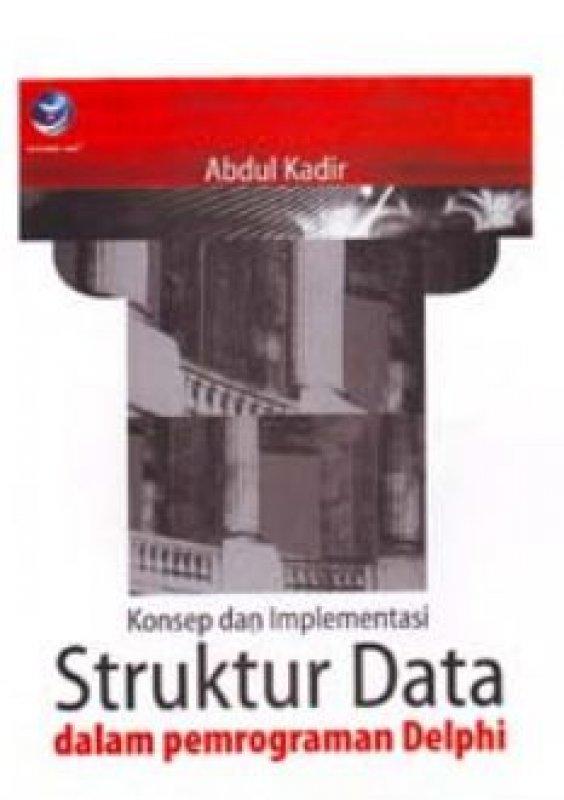 Cover Buku KONSEP DAN IMPLEMENTASI STRUKTUR DATA DALAM PEMROGRAMAN DELPHI