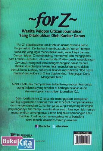 Cover Belakang Buku FOR Z : Wanita Pelopor Citizen Journalism Yang Ditaklukkan Oleh Kanker Ganas - based on true story