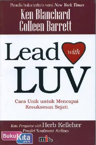 Cover Buku Lead with LUV : Cara Unik untuk Mencapai Kesuksesan Sejati