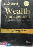 The Secret of Wealth Management : Cara Membangun Kekayaan Mulai Dari Nol