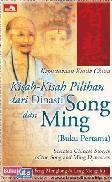 Kisah-Kisah Pilihan dari Dinasti Song dan Ming - Buku 1