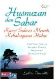 Husnuzan & Sabar Kunci Sukses Meraih Kebahagiaan Hidup