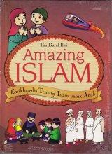 Amazing Islam : Ensiklopedia Tentang Islam untuk Anak