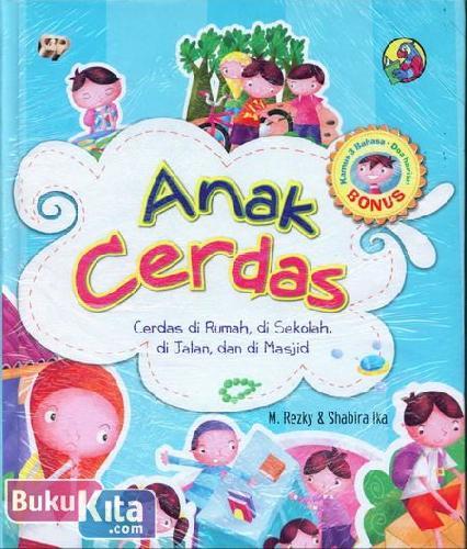Cover Buku Anak Cerdas : Cerdas di Rumah, di Sekolah, di Jalan, dan di Masjid