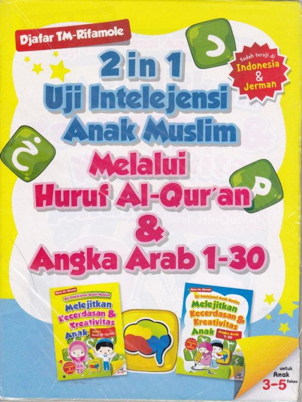 Cover Buku 2 in 1 Uji Intelejensi Anak Muslim Melalui Huruf Al-Quran dan Angka Arab 1-30 (Disc 50%)