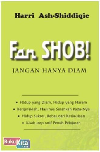 Cover Buku Fan Shob! Jangan Hanya Diam