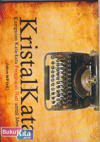 Cover Buku Kristal Kata : Kumpulan Kata-Kata Penggugah Hati untuk Menulis