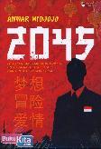 2045 : Petualangan Pemuda Indonesia Untuk Meraih Cita-Cita dan Cinta Di Negeri China