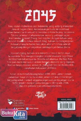 Cover Belakang Buku 2045 : Petualangan Pemuda Indonesia Untuk Meraih Cita-Cita dan Cinta Di Negeri China