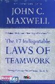 The 17 Indisputable Laws of Teamwork - 17 Hukum Mutlak untuk Membangun Kerja Sama Tim
