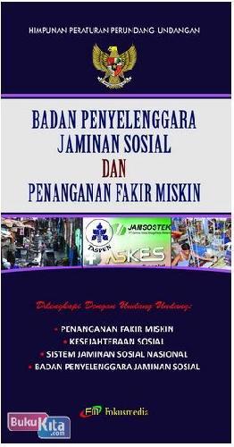 Cover Buku Badan Penyelenggara Jaminan Sosial dan Penanganan Fakir Miskin (Edisi 2012)