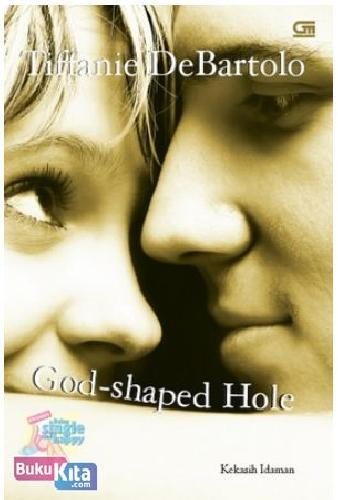 Cover Buku ChickLit : Kekasih Idaman - God-Shaped Hole