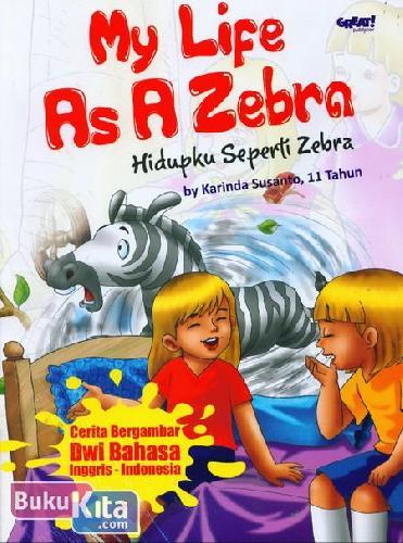 Cover Buku My Life As A Zebra - Hidupku Seperti Zebra