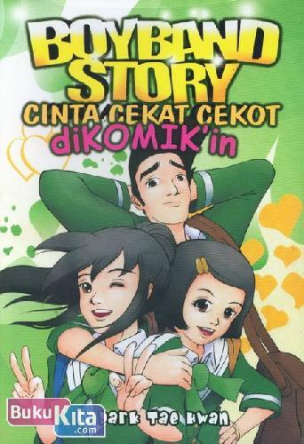 Cover Buku BoyBand Story : Cinta Cekat Cekot Dikomikan