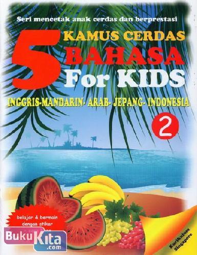 Cover Buku Kamus 5 Bahasa For Kids (Seri 2 Buah)