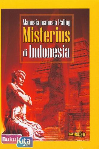 Cover Buku Manusia-Manusia Paling Misterius di Indonesia