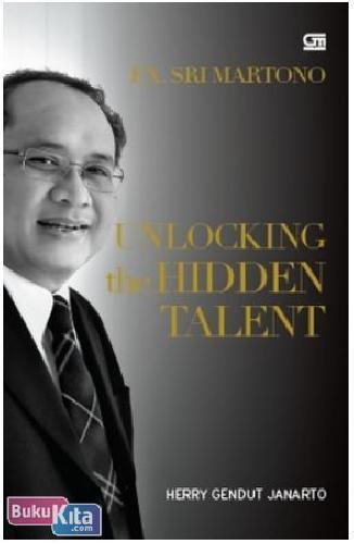 Cover Buku FX Sri Martono : Unlocking the Hidden Talent (SC)