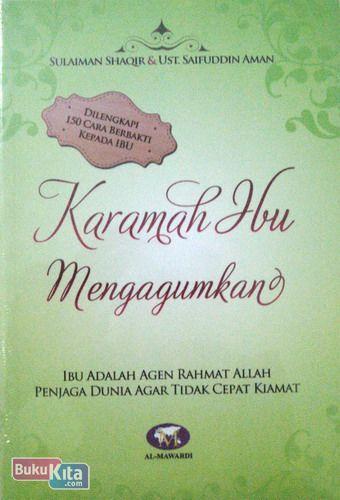 Cover Buku Karamah Ibu Mengagumkan : Dilengkapi 150 Cara Berbakti Kepada Ibu (2012)