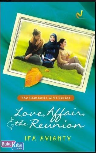 Cover Buku The Romantic Girls Series : Love. Affair. And The Reunion