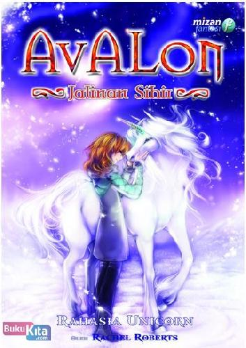 Cover Buku Avalon 4 : Jalinan Sihir - Rahasia Unicorn
