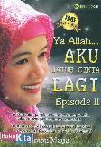 Ya Allah Aku Jatuh Cinta Lagi Episode II