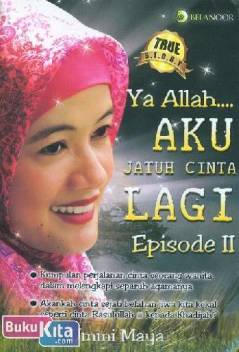 Cover Buku Ya Allah Aku Jatuh Cinta Lagi Episode II