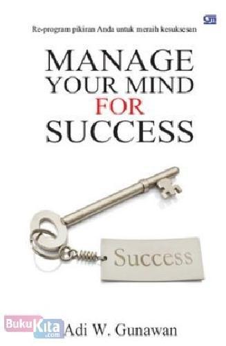 Cover Buku Manage Your Mind for Success : Mengungkap Rahasia Bagaimana Membuat Uang Mengejar Anda (Cover Baru)