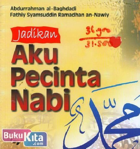 Cover Buku Jadikan Aku Pecinta Nabi