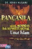 Pancasila [BUKAN] untuk Menindas Hak Konstitusional Umat Islam