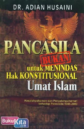 Cover Buku Pancasila [BUKAN] untuk Menindas Hak Konstitusional Umat Islam