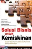 SOLUSI BISNIS UNTUK KEMISKINAN : Model Konkret & Formula Bisnis Sustainable