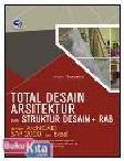 TOTAL DESAIN ARSITEKTUR DAN STRUKTUR DESAIN+RAB DENGAN ARCHICAD, SAP 2000, DAN EXCEL