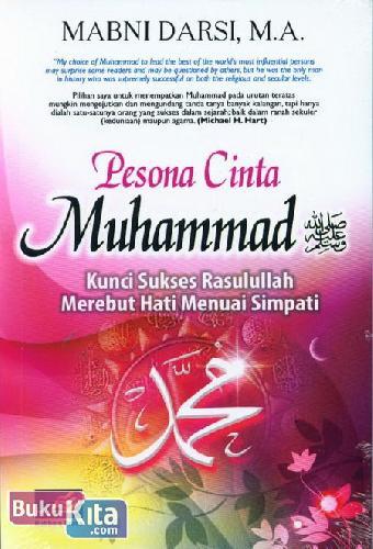 Cover Buku Pesona Cinta Muhammad : Kunci Sukses Rasulullah Merebut Hati Menuai Simpati