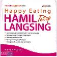 Happy Eating : Hamil Tetap Langsing