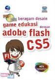 PAS : BERAGAM DESAIN GAME EDUKASI DENGAN ADOBE FLASH CS5