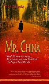 Mr. China : Kisah Dramatis tentang Kejatuhan Jutawan Wall Street di Negeri Tirai Bambu